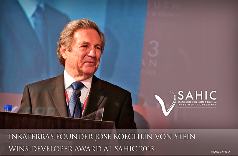 Inkaterra's Founder José Koechlin Von Stein Wins Developer Award at Sahic 2013